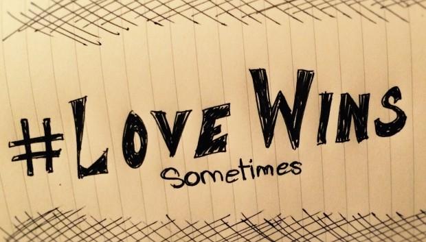 #LoveWins Sometimes